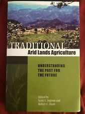 Traditional Arid Lands Agriculture : Understanding the Past for the Future...