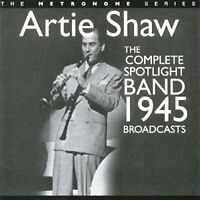 Artie Shaw - The Complete Spotlight Band 1945 Broadcasts [CD]