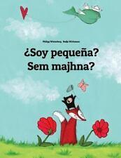 ¿Soy Pequeña? Sem Majhna? : Libro Infantil Ilustrado Español-Esloveno...