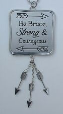 a Be Brave strong courageous FOLLOW YOUR ARROW Car charm mirror ornament