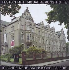 Festschrift 2000, 140 Jahre Kunsthütte - 10 Jahre Sächsische Galerie Chemnitz