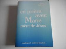EN PRIERE AVEC MARIE, MERE DE JESUS - JEAN LATRANCE