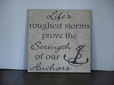 Life's roughest storms prove the strength of our anchors, Decorative tile plaque