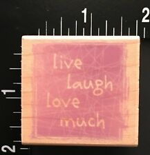 LIVE, LAUGH, LOVE MUCH Hero Arts Wood Mounted Rubber Stamp