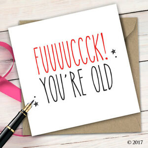 Birthday Card Funny Cheeky Adult Humour Rude Quirky Insult Mate Friend B29