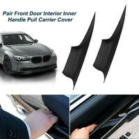 1 Pair Front Door Interior Inner Handle Pull Carrier Cover For BMW 7 F01 F02