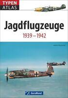 Militärflugzeuge Typenatlas Jagdflugzeuge 1939-42 Modelle Baureihen Typen Buch