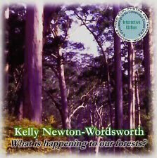 Kelly Newton-Wordsworth - What Is Happening To Our Forests? *** BRAND NEW CD ***