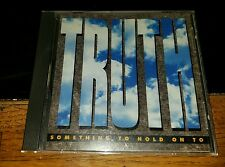 TRUTH - Something To Hold On To - 1992 CD,  Integrity (USA)