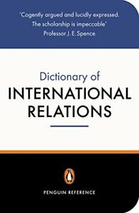 The Penguin Dictionary of International Relations (Penguin Reference) By Graham
