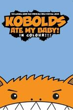 Kobolds Ate My Baby! : In Colour!!! by Dan Landis and Chris O'Neill (2013,...