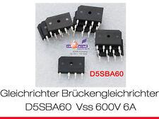 GLEICHRICHTER D5SBA60 600V 6A BRIDGE BRÜCKE VRM=600 IFSM=120 BRÜCKENGLEICHRICHTE
