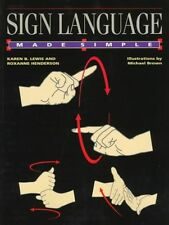 Sign Language Made Simple / Karen B. Lewis and Roxanne Henderson ; Illustrations by Michael Brown and Cassio Lynm ; Produced by the Philip Lief Group, Inc. by Karen B. Lewis (Paperback, 1998)