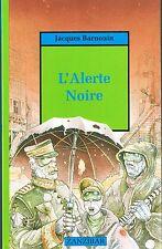 L'Alerte Noire * Jacques BARNOUIN * Zanzibar Milan Jeunesse * livre book french