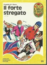 GIALLO DEI RAGAZZI #  29- FRANKLIN W DIXON - HARDY BOYS -IL FORTE STREGATO