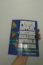 POWER SUPPLIES SWITCHING REGULATORS, INVERTERS, AND CONVERTERS By Irving VG