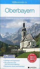 Willkommen in Oberbayern 2015 Reiseführer mit Audio-Download NEU