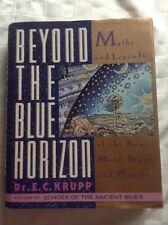 E. C. KRUPP - Beyond the Blue Horizon: Myths and Legends of the Sun, Moon, Stars