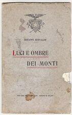 Club Alpino Italiano sezione Milano Luci e Ombre dei Monti 1912 G  Bertacchi
