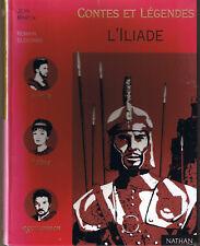 Contes et Légendes L'Iliade * D'après HOMERE / J MARTIN * NATHAN Jeunesse livre