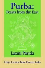 Purba: Feasts from the East:Oriya Cuisine from Eastern India by Laxmi Parida
