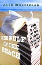 Beowulf on the Beach: What to Love and What to Skip in Literature's 50-ExLibrary