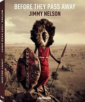 Before They Pass Away by Jimmy Nelson (2013, Hardcover, Mul Edition)