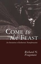 Come to the Feast: An Invitation to Eucharistic Tr