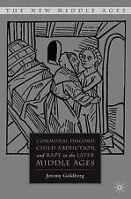 Communal Discord, Child Abduction, and Rape in the Later Middle Ages (The New Mi