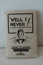 VINTAGE MAGIC BOOK - Well I Never!  by Eric C Lewis