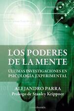 Los Poderes de la Mente : Últimas Investigaciones en Psicología Paranormal by...