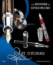 Une Histoire Du Stylo Plume, L'art D'ecrire - C. Parvulesco