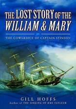The Lost Story of the William and Mary: The Cowardice of Captain Stinson by...