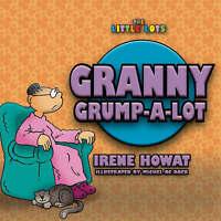 Granny Grump a Lot (Little Lots), Howat, Irene, Very Good Book