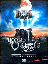 BORN OF OSIRIS The Eternal Reign 2017 Ltd Ed HUGE RARE Poster +FREE Metal Poster