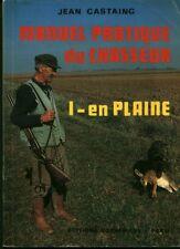 Livre manuel pratique du chasseur en plaine Jean Castaing book