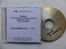 CDr Single Promo TARMAC ( GAETAN ROUSSEL LOUISE ATTAQUE ) Ces moments la