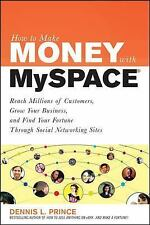 Myspace : Reach Millions of Customers, Grow Your Business, and Find Your Fortune