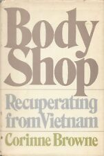 BODY SHOP: Recuperating from Vietnam by Corinne Browne 1973 HC 1Ed