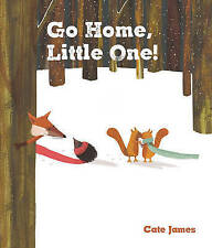 Go Home, Little One,James, Cate,Very Good Book mon0000127484