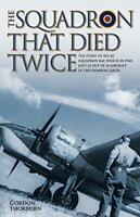 The Squadron That Died Twice, Very Good Condition Book, Gordon Thorburn, ISBN 97