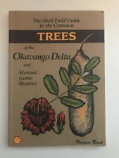 Shell Field Guide to Common Trees of the Okavango Delta and Moremi Game Reserve