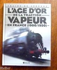 Trains de légende Ed Atlas N°1 LA TRACTION A VAPEUR EN FRANCE (1900-1950)