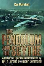 The Pendulum and the Scythe: A history of operations undertaken by No.4 Group Bo