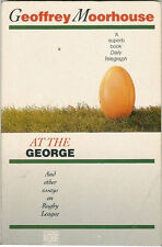 """At the George and Other Essays on Rugby League"" by Geoffrey Moorhouse Book"
