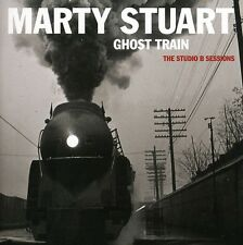 Marty Stuart - Ghost Train: The Studio B Sessions [New CD]