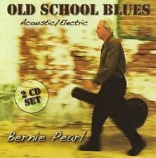 Old School Blues Acoustic/Electric by Bernie Pearl (CD, Jul-2008, 2 Discs,...
