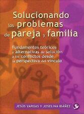 Solucionando los problemas de pareja y familia: Fundamentos teoricos y-ExLibrary