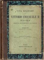 Vita militare di Vittorio Emanuele II re d'Italia - Oscar Pio - 1880