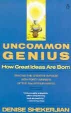 Uncommon Genius: How Great Ideas are Born by Shekerjian, Denise in Used - Very